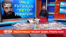 Ünlü futbolcu ''FETÖ'' itirafçısı oldu