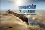 OPERACION NAUFRAGIOS (los tesoros ocultos del mar)