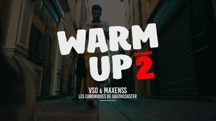 VSO - VSO x Maxenss - Warm Up - Les chroniques de Southcoaster 2/4