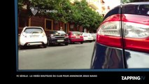 FC Séville : pour annoncer l'arrivée d'un joueur, ils diffusent une vidéo choc d'enlèvement