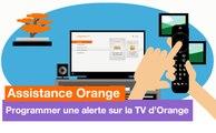 Assistance Orange - Programmer une alerte sur la TV d'Orange - Orange