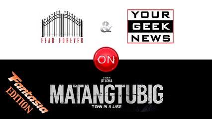 """Matangtubig"" Review | YGN & FF Fantasia Edition"
