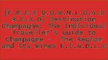 [9zw2B.[F.r.e.e R.e.a.d D.o.w.n.l.o.a.d]] Destination Champagne: The Individual Traveller's Guide to Champagne -  The Region and Its Wines by Philippe Boucheron [W.O.R.D]