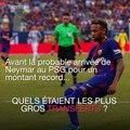 Football: avant l'arrivée de Neymar, quels étaient les plus gros transferts?