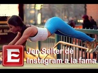 Jen Selter, la joven que saltó de Instagram a la fama