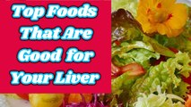 11 Foods That Are Good for Your Liver | Foods That Help Keep Your Liver Healthy | Liver Diet Tips