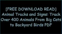 [HdBHc.[Free Download Read]] Animal Tracks and Signs: Track Over 400 Animals From Big Cats to Backyard Birds by Jinny Johnson ZIP