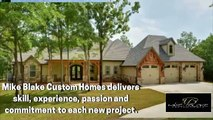 Mike Blake Homes – Top Choice for Custom Home Builders in Tyler TX