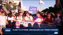 i24NEWS DESK | 10,000 to attend Jerusalem Gay Pride parade | Thursday, August 3rd 2017