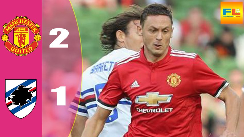 Manchester United vs Sampdoria 2-1 - Highlights & Goals - 02 August 2017