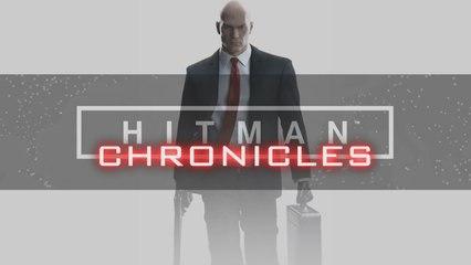 HITMAN™ Chronicles - Teaser