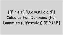 [wR8MY.[F.R.E.E D.O.W.N.L.O.A.D]] Calculus For Dummies (For Dummies (Lifestyle)) by Mark RyanMary Jane SterlingMark ZegarelliSteven Holzner [P.D.F]