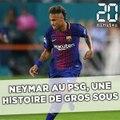 Neymar au PSG, une histoire de gros sous