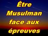 Être musulman face aux épreuves. ISMAIL MOUNIR