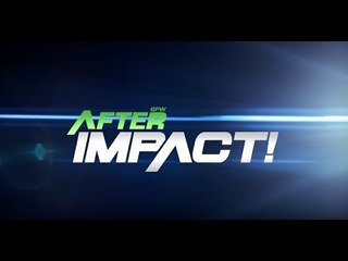 After IMPACT w/ Josh Mathews and Tyrus Episode 2   #AfterIMPACT July 27th, 2017