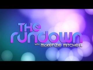 The Rundown With McKenzie Mitchell, July 31st   #DigitalOriginal