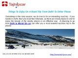 Road trip from Delhi to other places-Tajtripcar