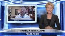 Veterinarian Frisco, TX - Dr. Kent Julius discusses finding a Veterinarian in Frisco, TX