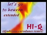 Hi Q Lets Go To Heaven extended djadriano eurodance remix