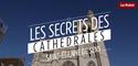 Les secrets des cathédrales : Saint-Étienne de Sens, la pionnière gothique
