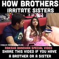 How Brothers irritates sister
