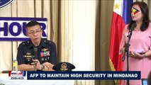 AFP to maintain high security in Mindanao