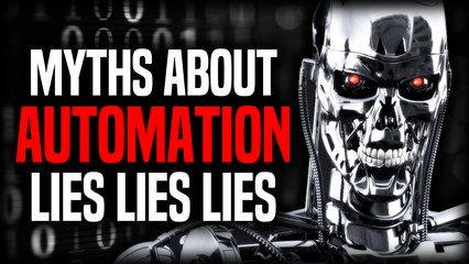 Myths About Automation   The Daily Argument