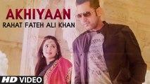 Latest Punjabi Songs - Akhiyan - HD(Full Song) - Rahat Fateh Ali Khan - Punjabi Romantic Song - HD - PK hungama mASTI Official Channel