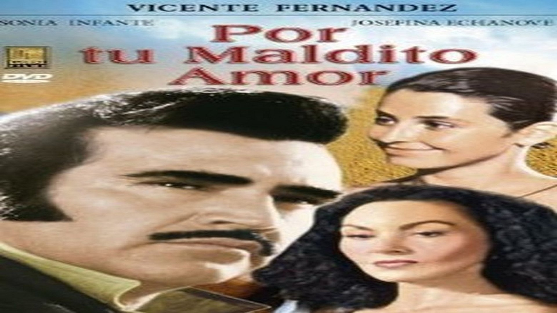 Por Tu Maldito Amor Vicente Fernandez Pelicula Parte 1 2 Vídeo Dailymotion