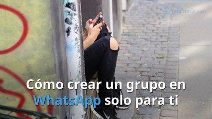 Cómo crear un grupo de WhatsApp solo para ti (y disfrutar de sus ventajas)