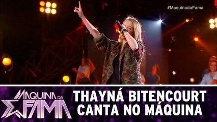 Thayná Bitencourt canta no Máquina