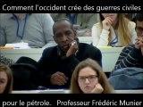 Comment l'occident crée des guerres civiles pour le pétrole. Professeur Frédéric Munier