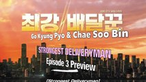 "[ENGsub Ep. 3] ""I Like You"" Strongest Deliveryman Preview Stills 