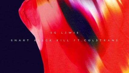 SG Lewis - Smart Aleck Kill