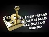 As 10 empresas de games mais valiosas do mundo - TecMundo