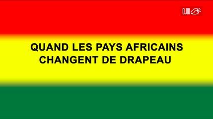 NEWS- Quand les pays africains changent de drapeau