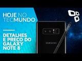 Detalhes e preço do Galaxy Note 8 - Hoje no TecMundo