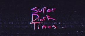 SUPER DARK TIMES (2017) Trailer - HD