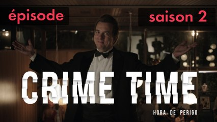 CRIME TIME | Episode 1 - Saison 2 | STUDIO+