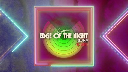 Sheppard - Edge Of The Night