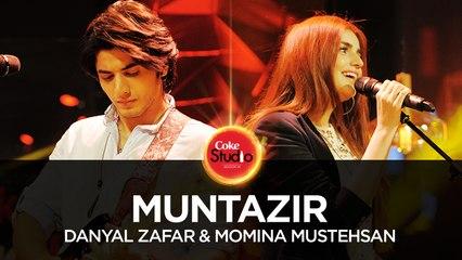Danyal Zafar & Momina Mustehsan, Muntazir, Coke Studio Season 10, Episode 1