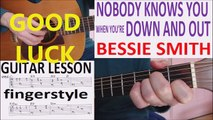 NOBODY KNOWS YOU WHEN YOURE DOWN AND OUT fingerstyle BESSIE SMITH GUITAR LESSON Ragtime B