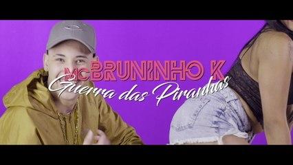 MC Bruninho K - Guerra Das Piranhas