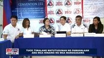 TUCP, tiwalang matutugunan ng pamahalaan ang mga hinaing ng mga manggagawa