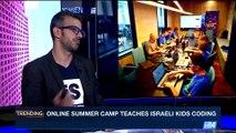 TRENDING | Online summer camp teaches Israeli kids coding | Monday, August 14th 2017