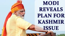 Independence Day 2017 : Kashmir issue will be resolved with hugs not bullets : Modi | Oneindia News