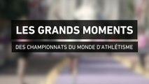 Athlé - ChM : Les plus grands moments des Championnats du Monde