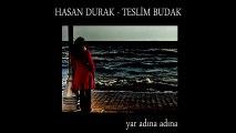 Hasan Durak & Teslim Budak - Yar Adına Adına (Full Albüm)