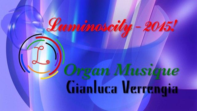 Luminoscity 2015 - Organ Musique