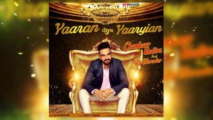 Yaaran diya Yaariyan || Chamkaur Khattra Feat DJ Narender || Audio | Latest New Punjabi Songs 2017